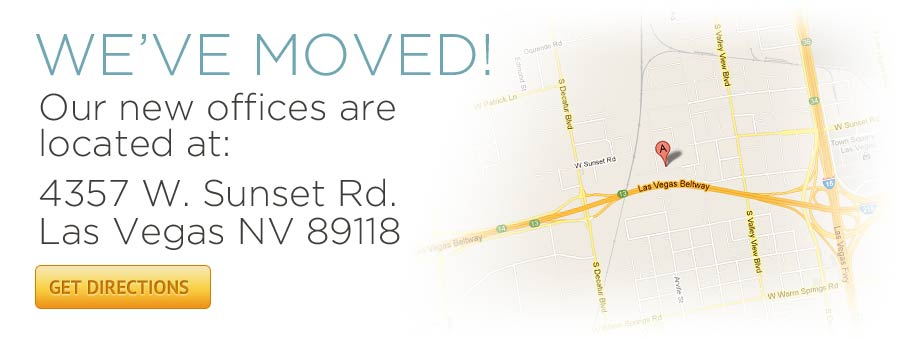 We've Moved! Oure new offices are located at: 4357 W. Sunset Rd, Las Vegas NV 89118. Get Directions.