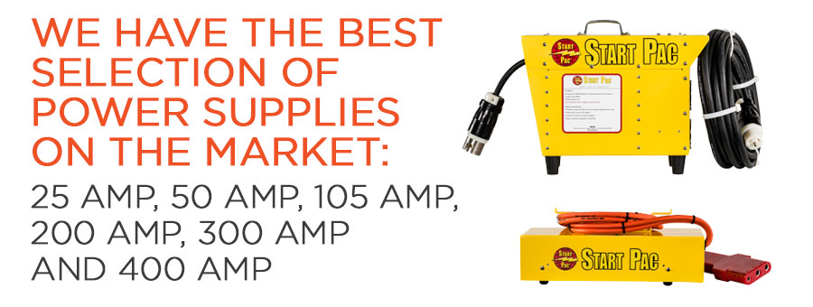 We have the best selection of power supplies on the market: 25 amp, 50 amp, 105 amp, 200 amp, 300 amp and 400 amp